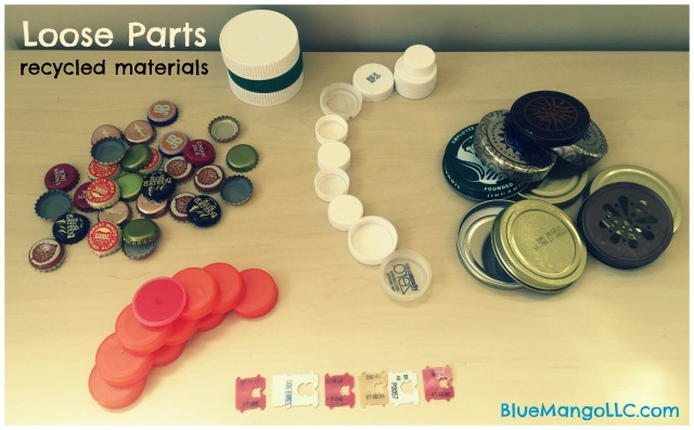 Collect recycled materials for loose parts: bottle caps, drink tops, PB tops, bread tabs, corks, paper towel rolls (BlueMangoLLC.com)