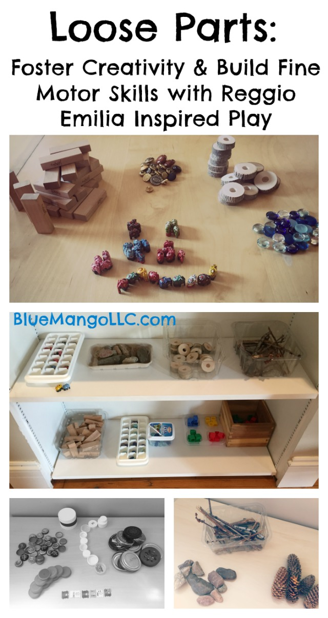 Loose Parts: Foster Creativity & Build Fine Motor Skills with Reggio Emilia Inspired Play (BlueMangoLLC.com)